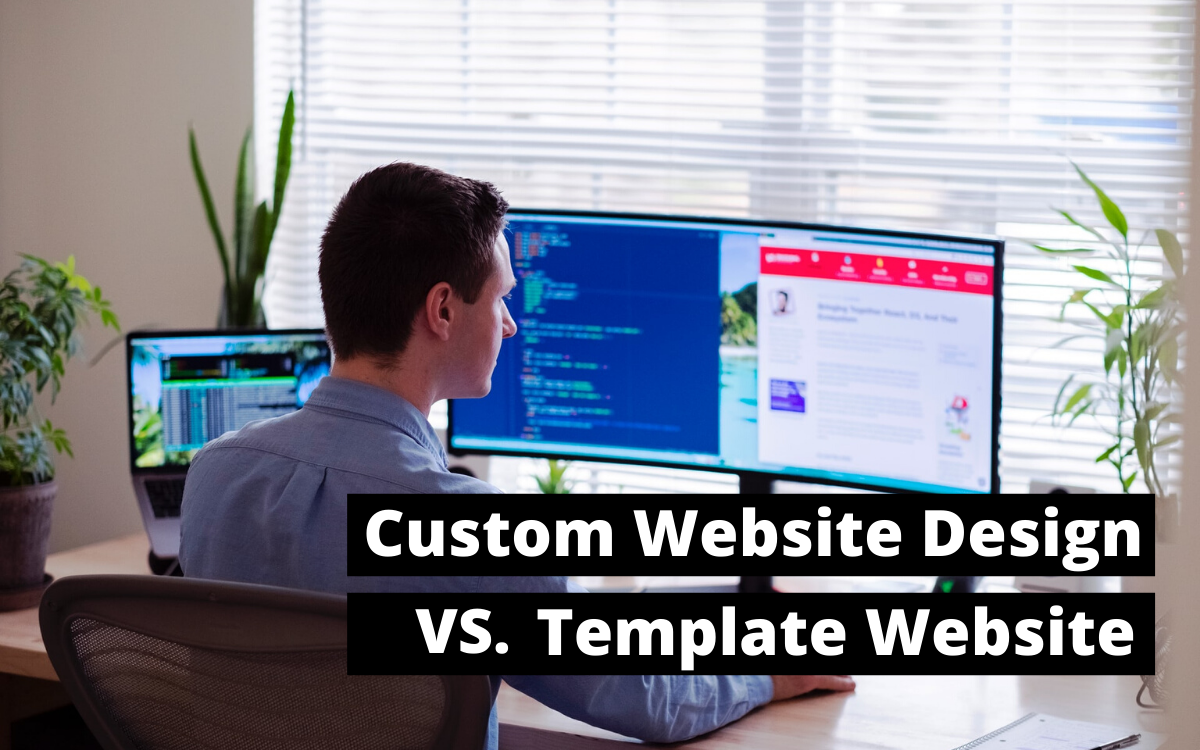Custom Website Design vs Template Website