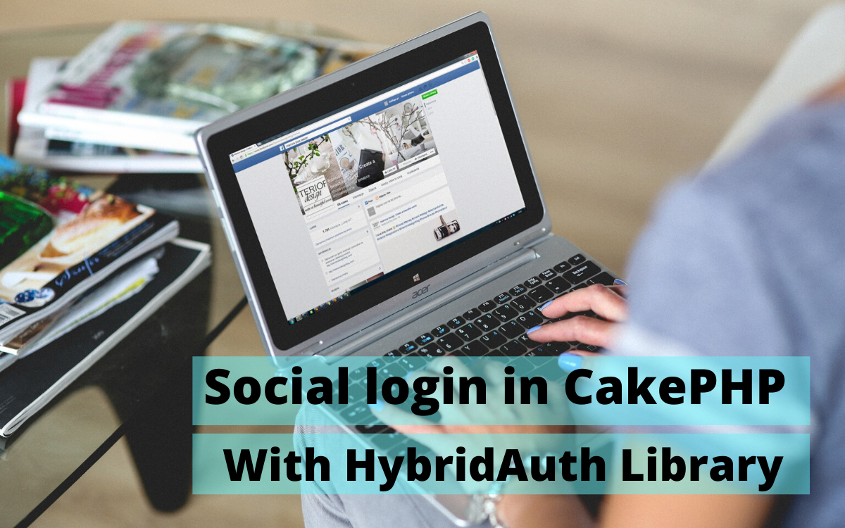 Create Social login in CakePHP with HybridAuth Library