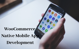 woocommerce native mobile app development