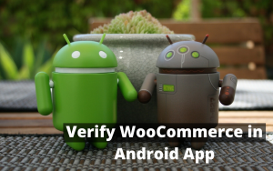 verify woocommerce in the android app