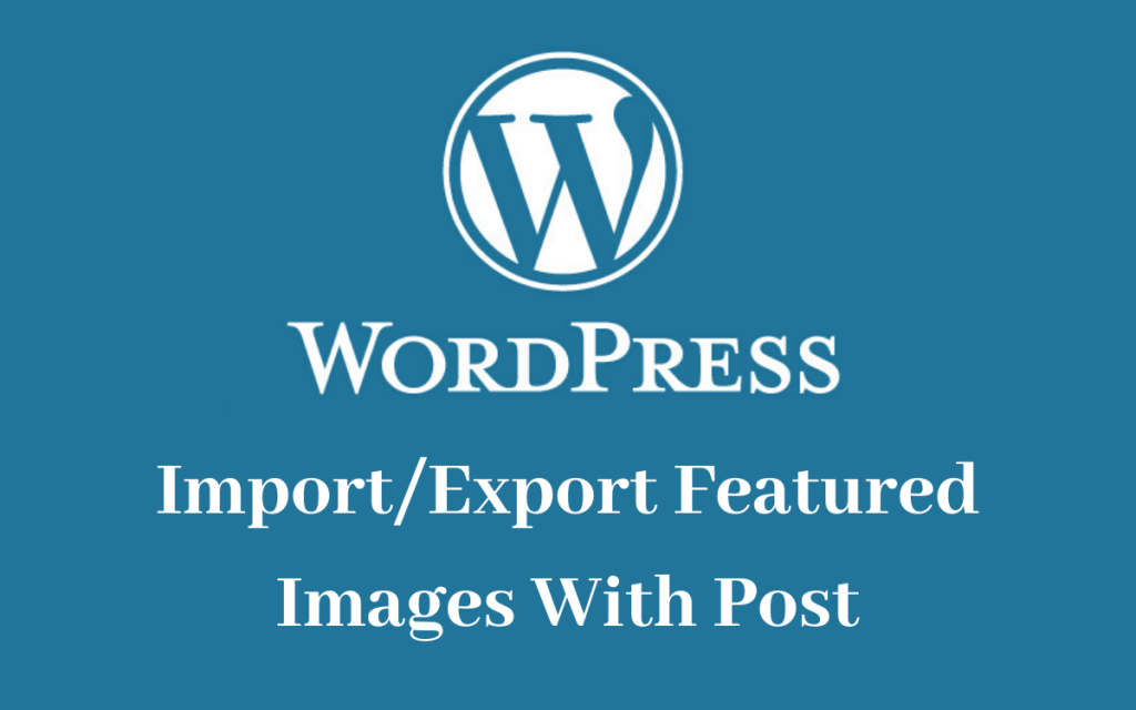 wordpress export posts with images plugin