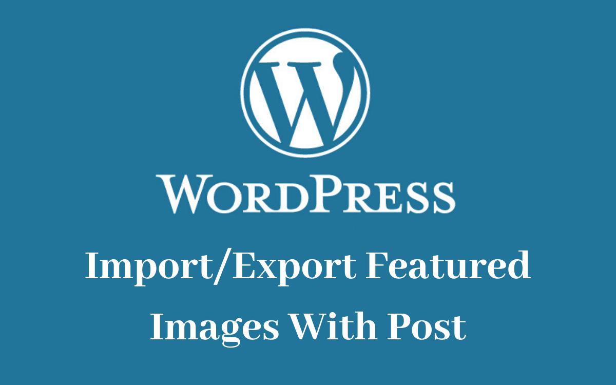 wordpress export posts with images plugin