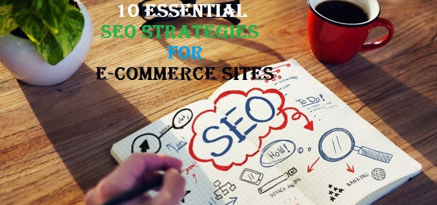 10 Essential SEO Strategies for E-Commerce Sites
