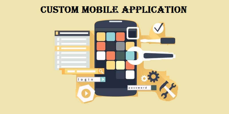 custom mobile application development benefits