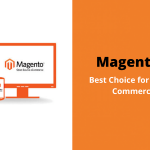 Why is Magento 2 the best choice for mobile commerce?
