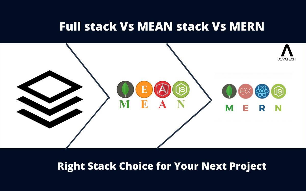 Full stack Vs Mean stack Vs MERN