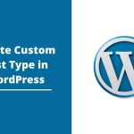 Using Custom Post Types to Power Up Your WordPress Website