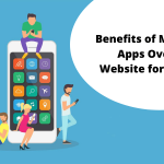 Advantages of Mobile Apps Over the Website