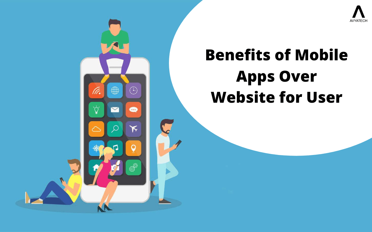 Benefits of Mobile Apps Over Website for User