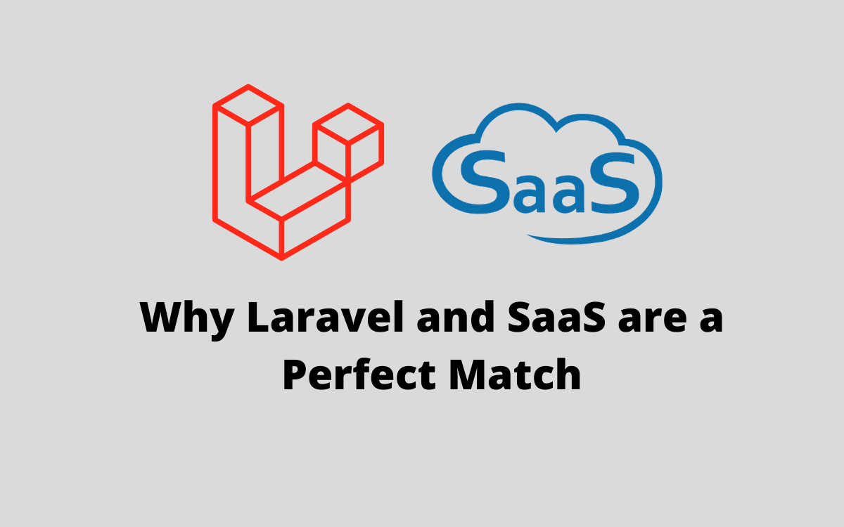 Laravel and SaaS are a Perfect Match