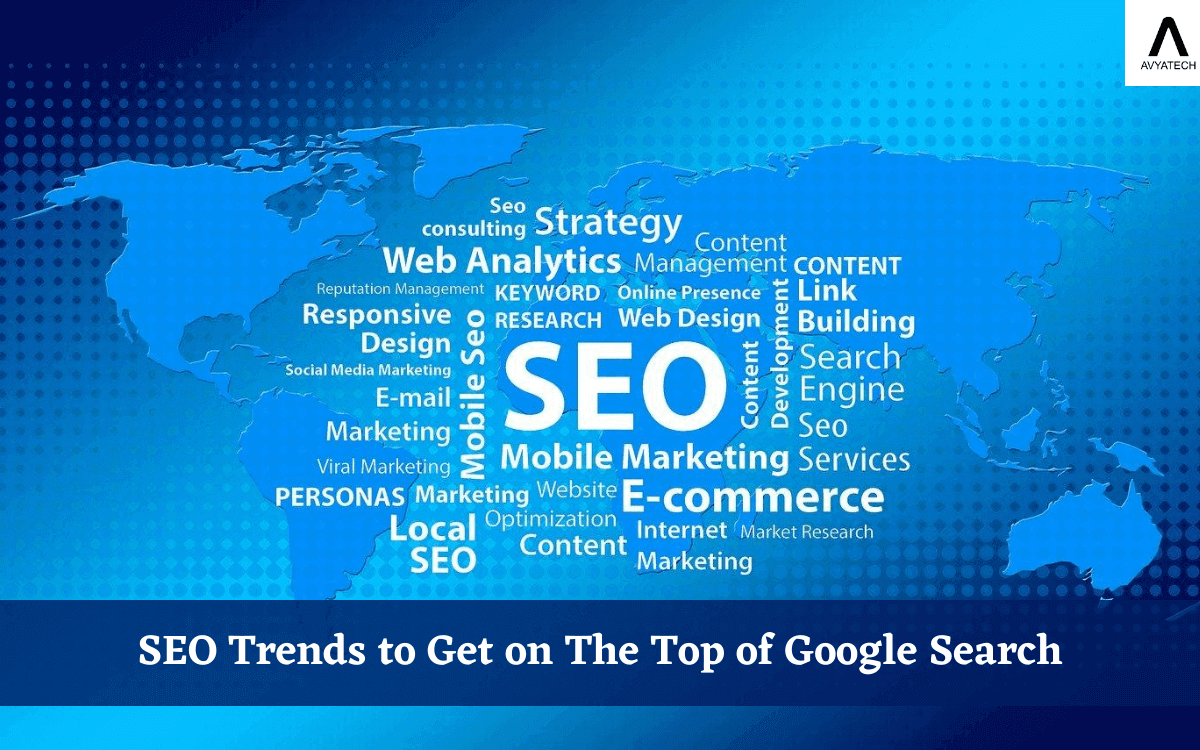 SEO Trends to Get on The Top of Google Search